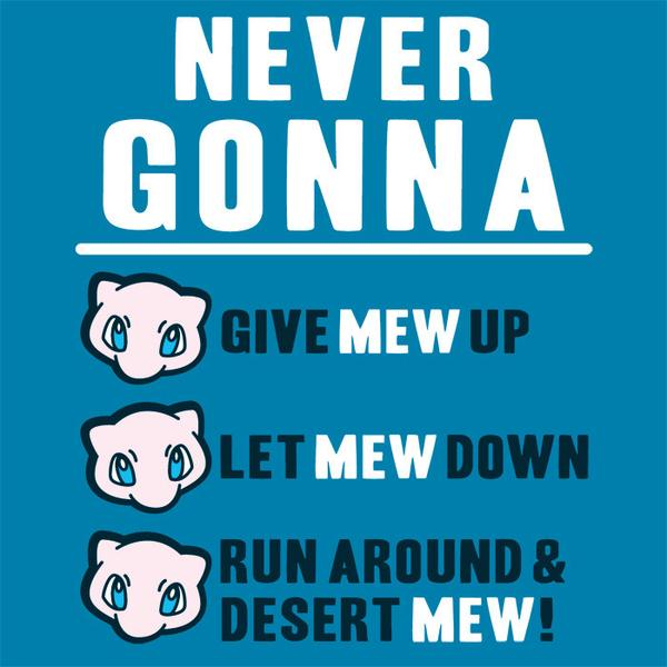 Tee11: Never Gonna Give Mew Up