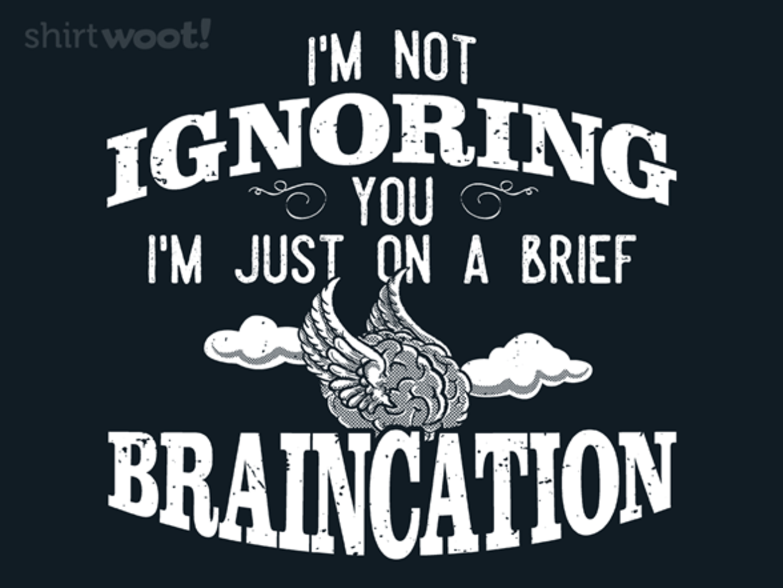 Woot!: Braincation
