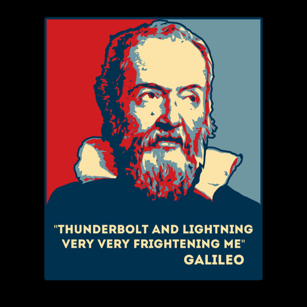 NeatoShop: Thunderbolt And Lightning Very Very Frightening Me Galileo Shirt