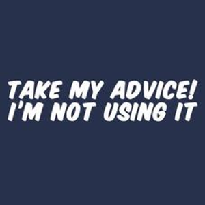 Textual Tees: Take My Advice T-Shirt