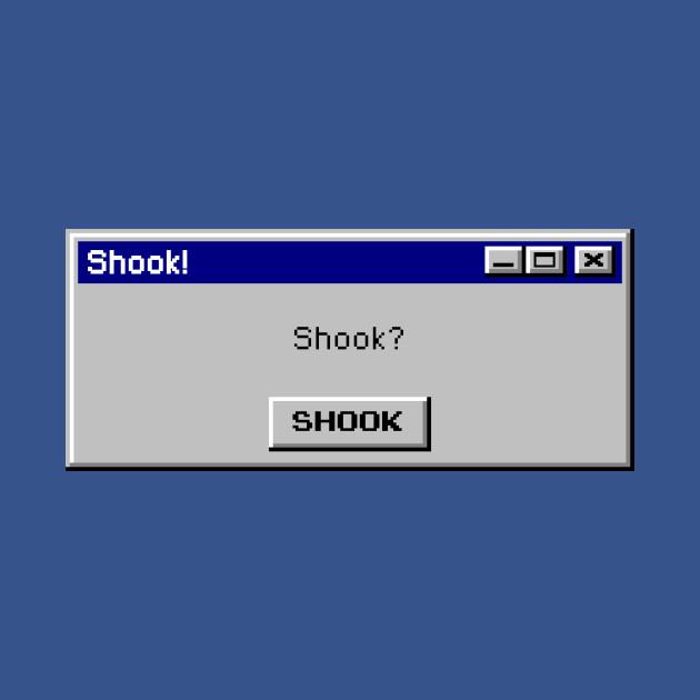 TeePublic: Shook!