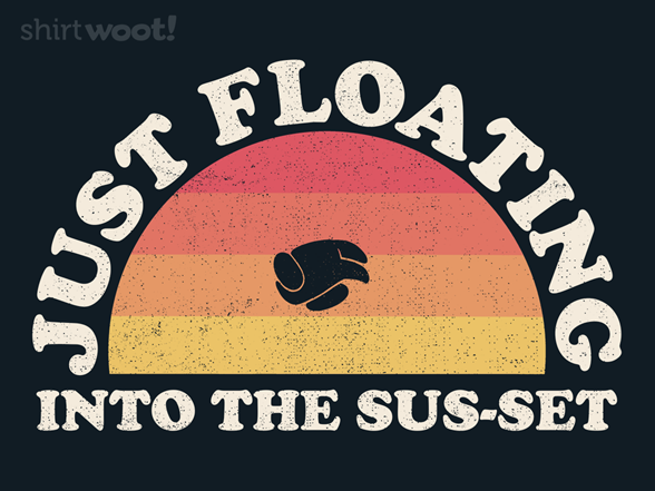 Woot!: Float into the Sus-set