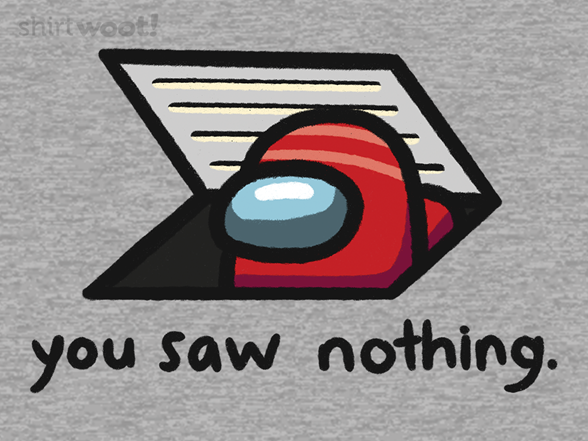 Woot!: You Saw Nothing