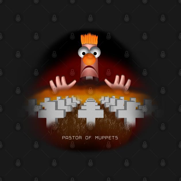 TeePublic: Pastor of Muppets