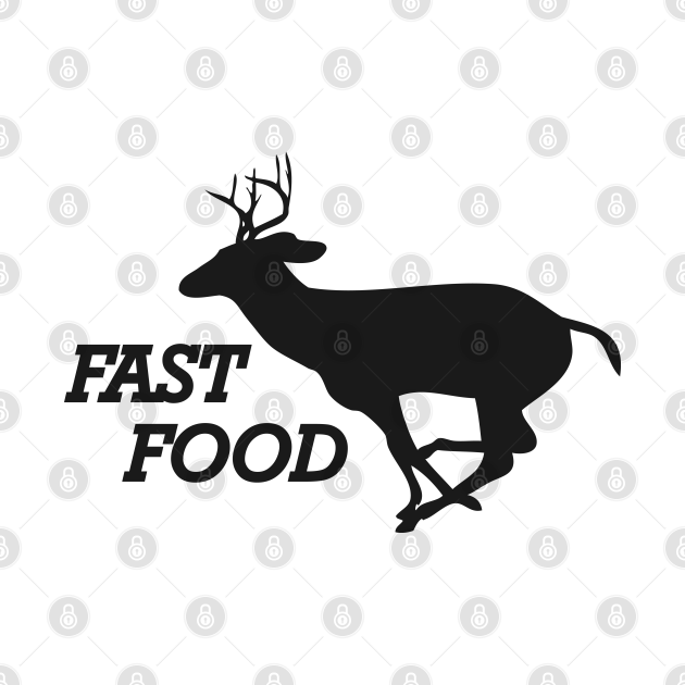 TeePublic: Deer Hunter - Fast Food