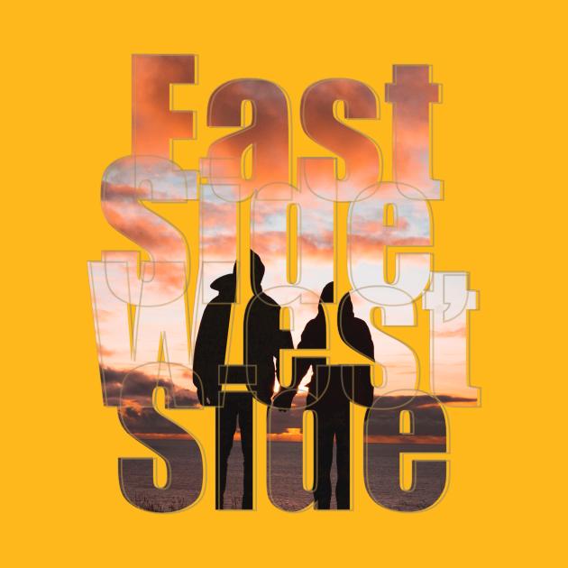 TeePublic: East Side, West Side