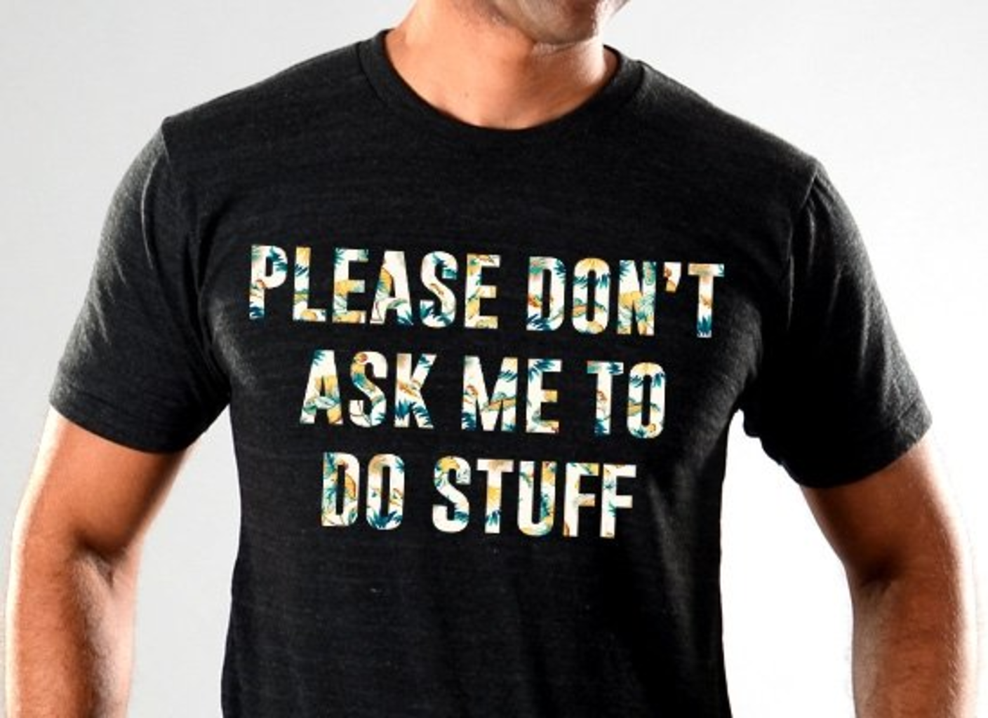 SnorgTees: Please Don't Ask Me To Do Stuff Limited Edition Tri-Blend