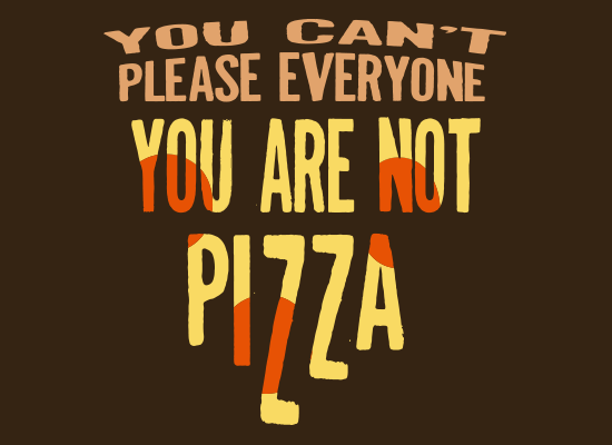 SnorgTees: You Are Not Pizza