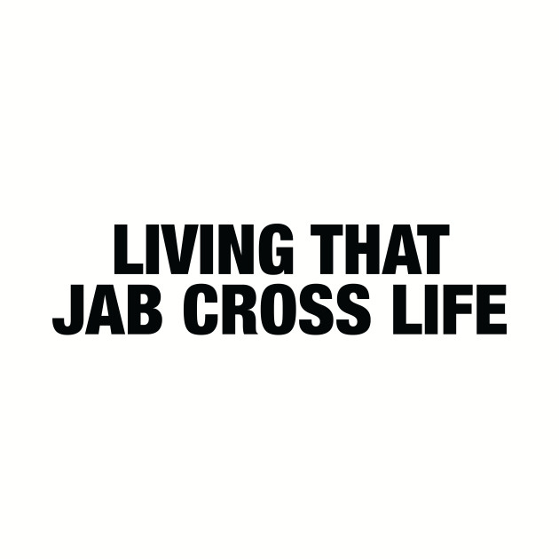 TeePublic: Jab Cross Life