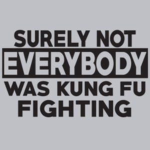 Textual Tees: Surely Not Everybody Was Kung Fu Fighting