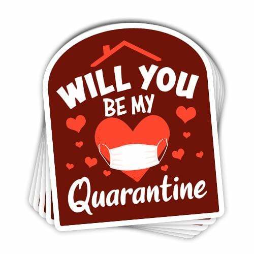 BustedTees: Will You Be My Quarantine Vinyl Sticker