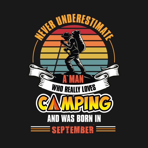 TeePublic: Never underestimate a man who really loves camping and was born in September