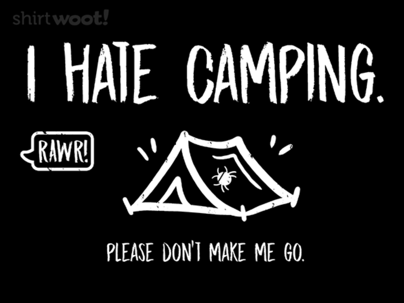 Woot!: I Hate Camping