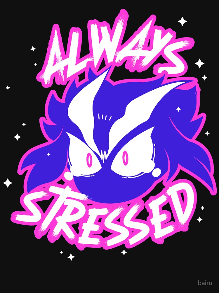 RedBubble: Always Stressed