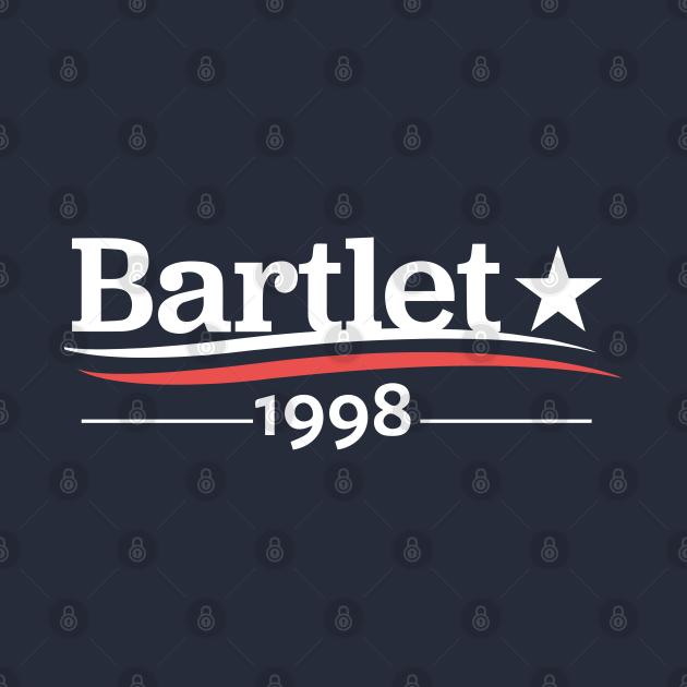TeePublic: WEST WING President BARTLET 1998 President Bartlet For America Jed Bartlet White House