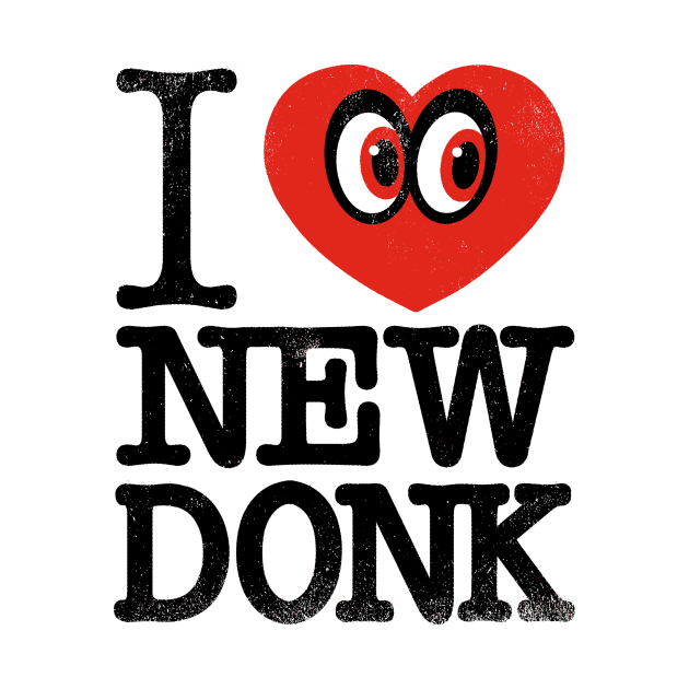 TeePublic: I ♥ NEW DONK