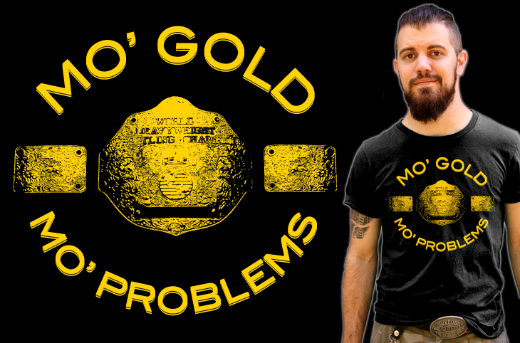 Top Rope Tuesday: Mo' Gold Mo' Problems