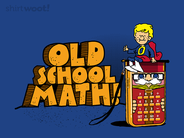 Woot!: Old School Math!