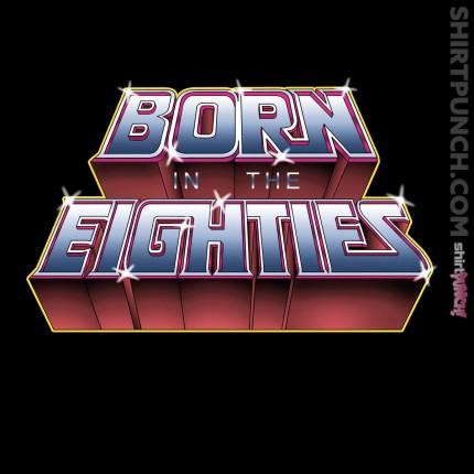 ShirtPunch: Born in the Eighties