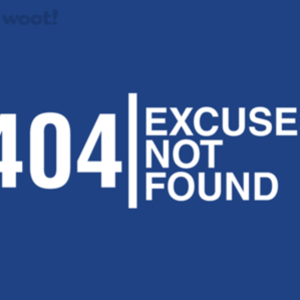 Woot!: No Excuses