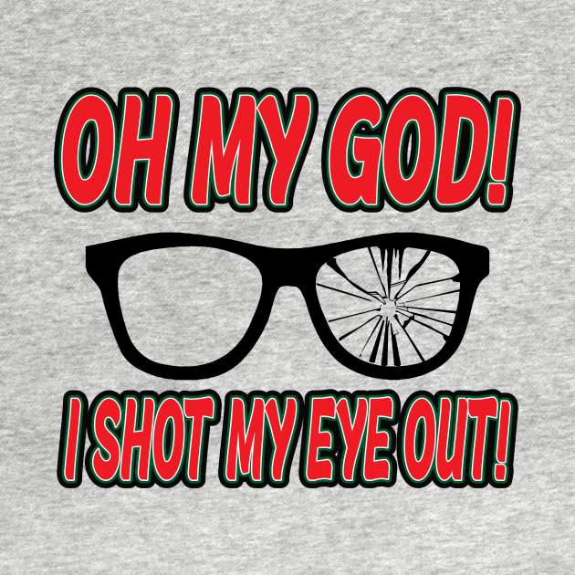 TeePublic: Shot My Eye Out