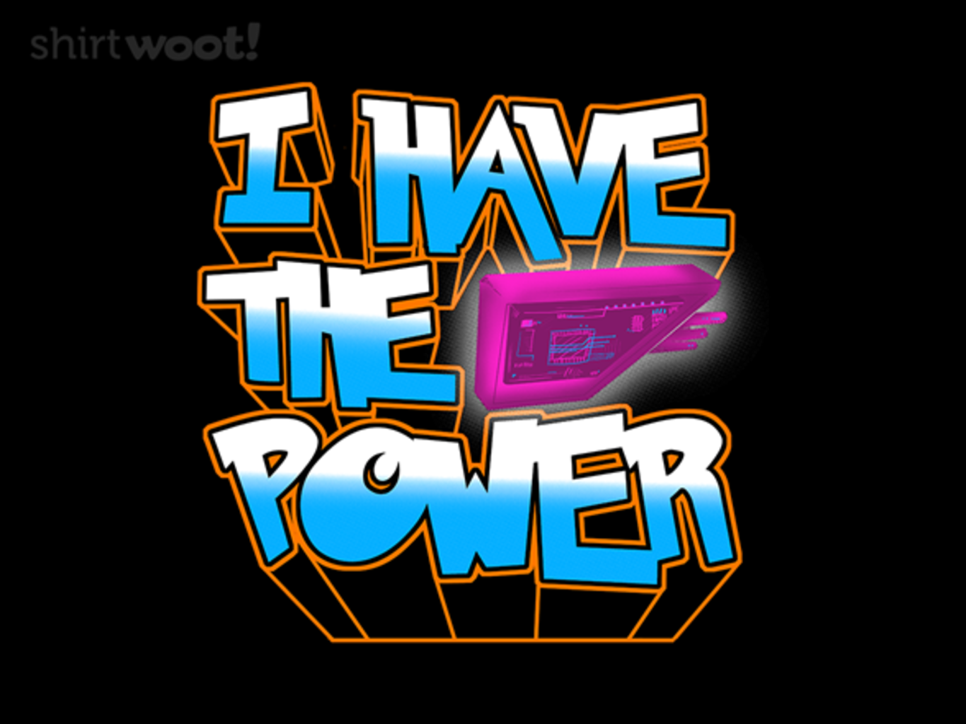 Woot!: I Have the Power - $8.00 + $5 standard shipping