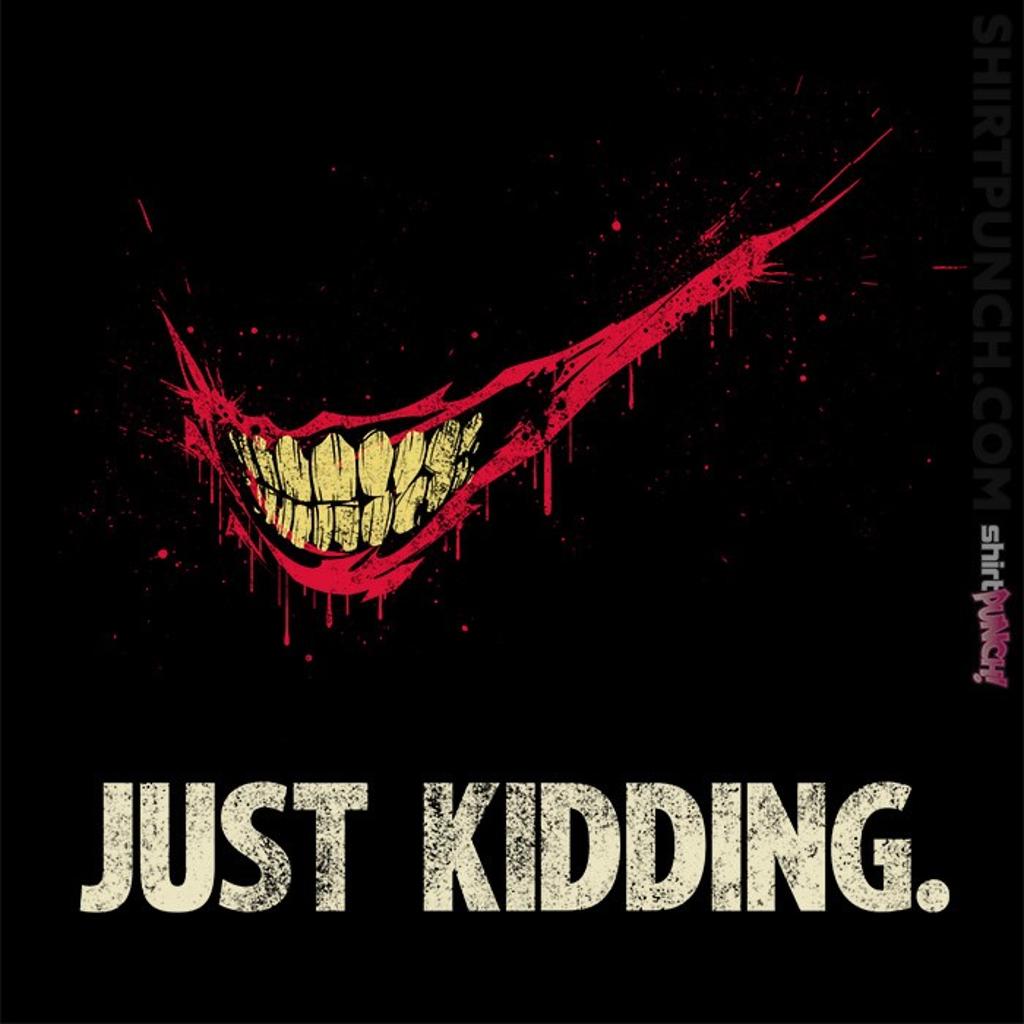 ShirtPunch: Just Kidding