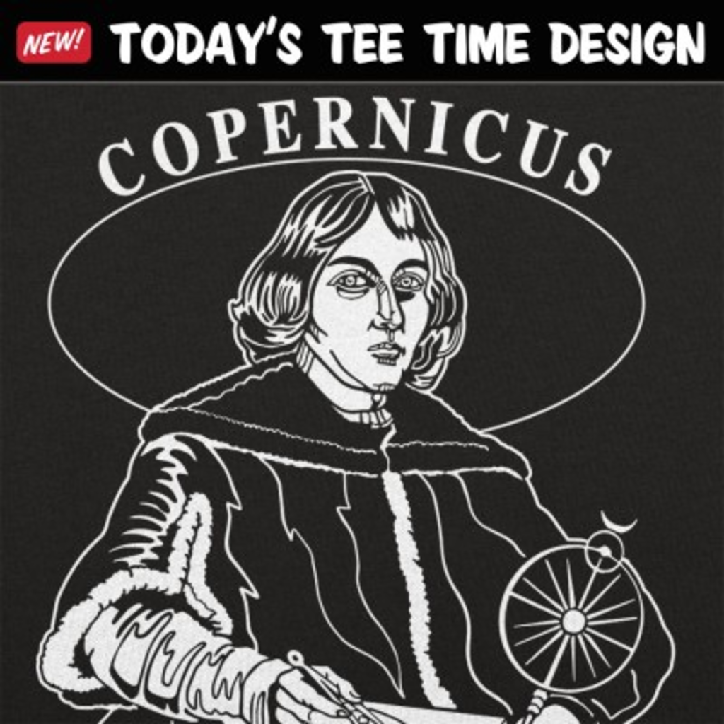 6 Dollar Shirts: Copernicus