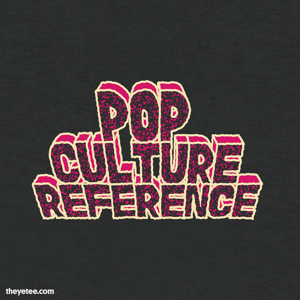 The Yetee: Pop Culture Reference