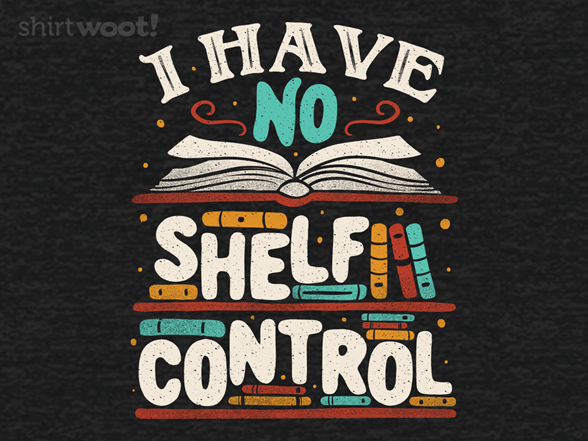 Woot!: I Have no Shelf Control