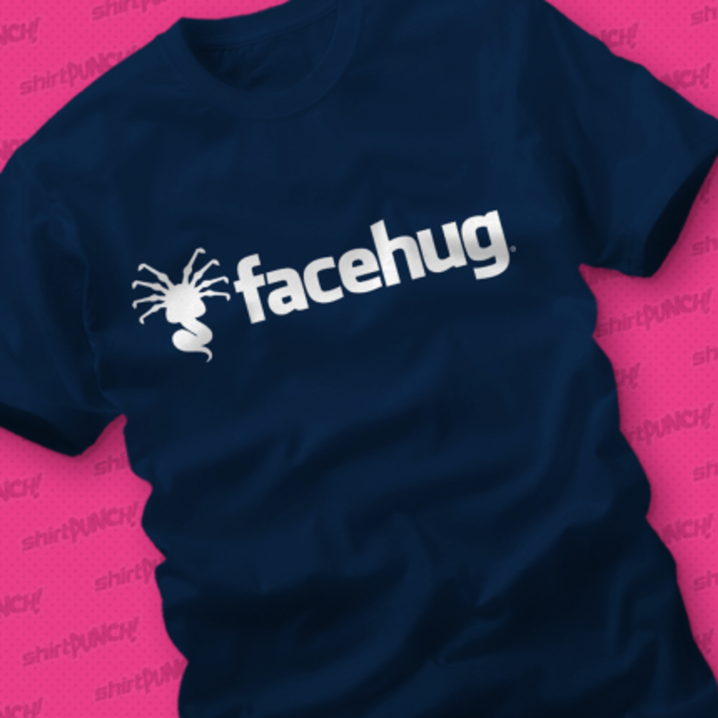 ShirtPunch: Facehug