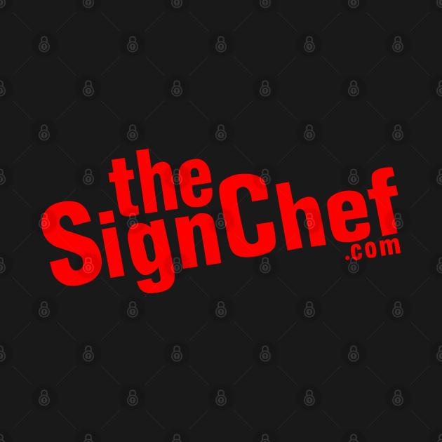 TeePublic: The Sign Chef dot Com