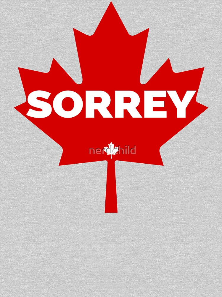 RedBubble: Sorrey Funny Canadian Maple Leaf Sorry Apology