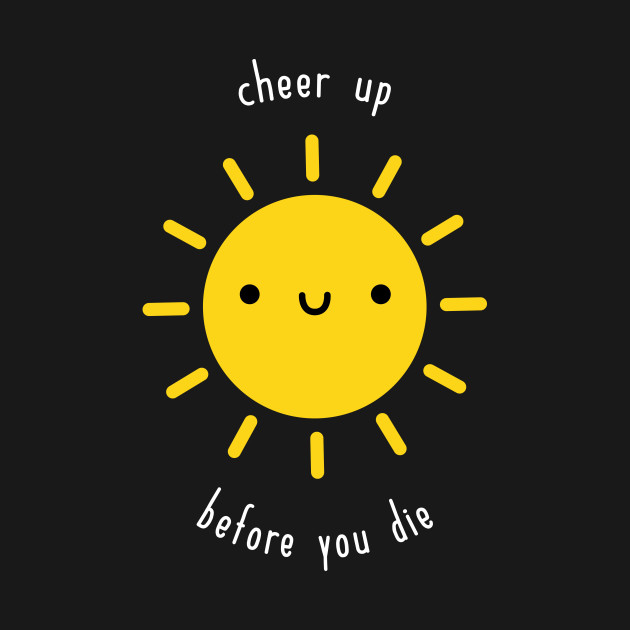 TeePublic: Cheer Up
