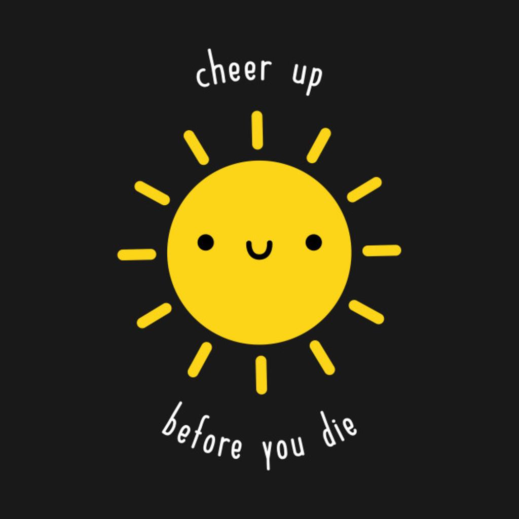 TeePublic: Cheer Up