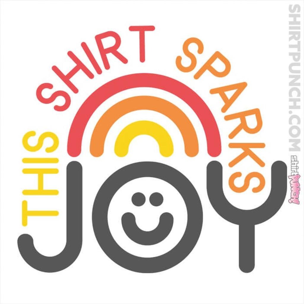 ShirtPunch: This Shirt Sparks Joy