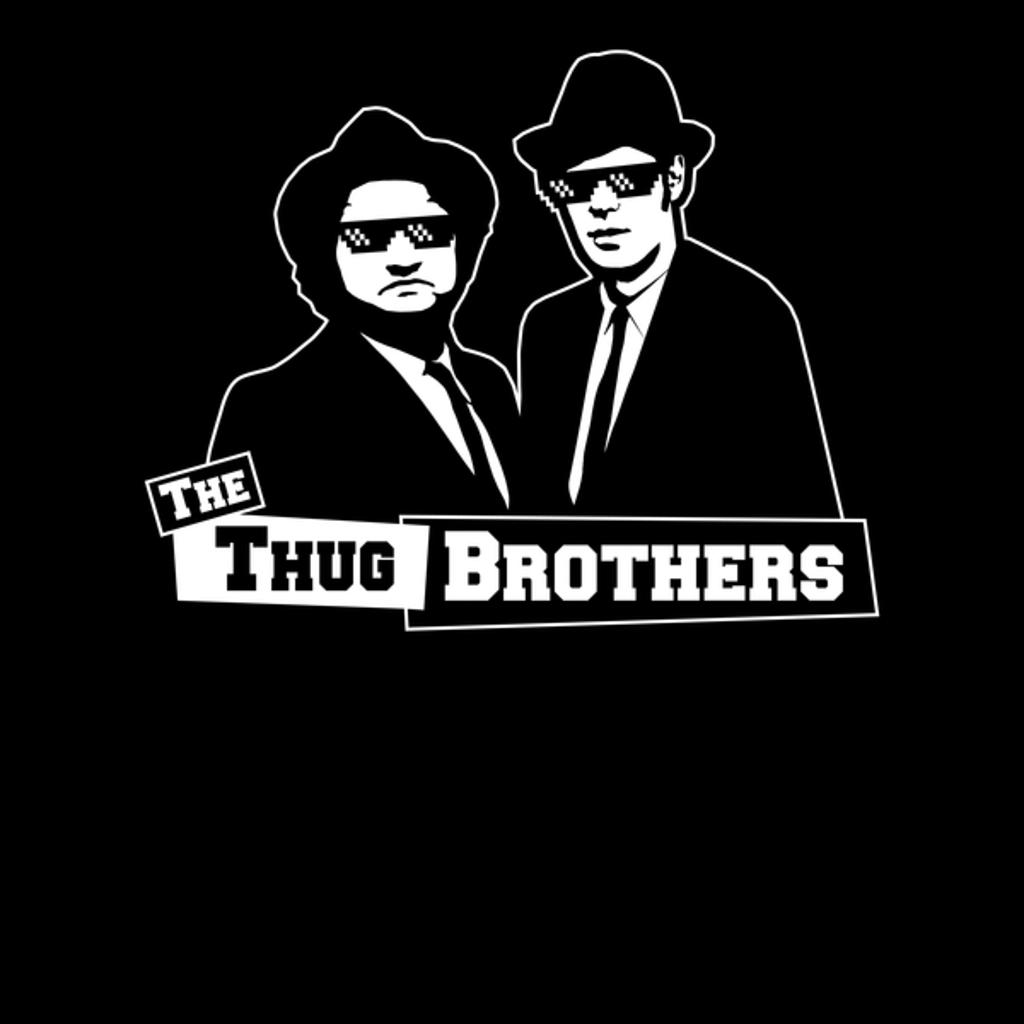NeatoShop: THUG BROTHERS
