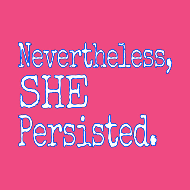 TeePublic: SHE Persisted.