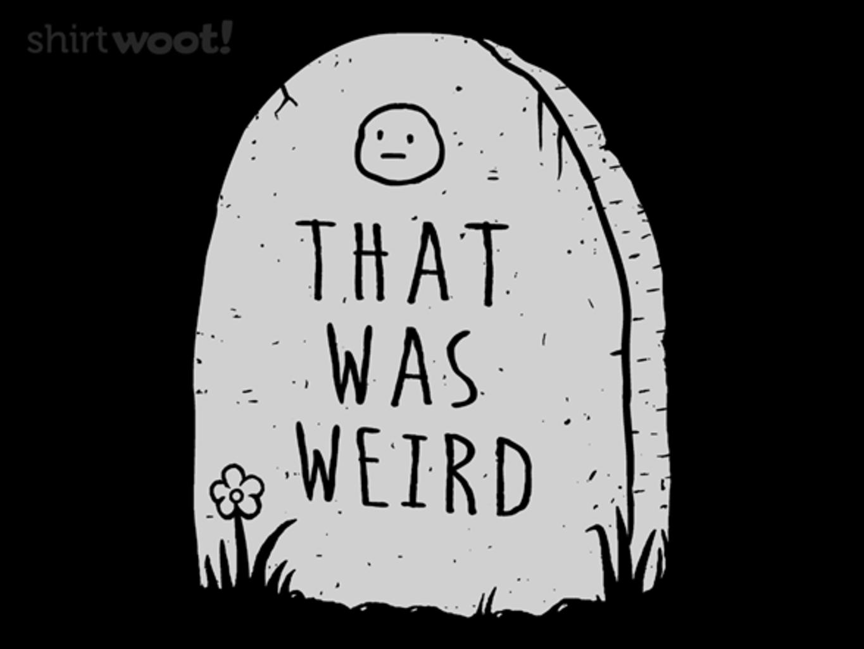 Woot!: That Was Weird