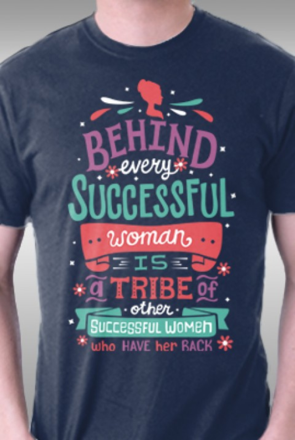 TeeFury: Behind Every Woman
