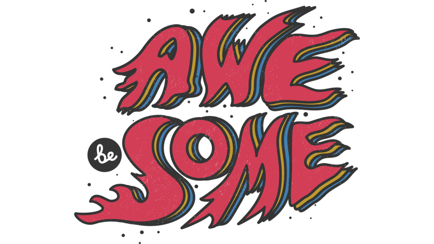 Design by Humans: Be Awesome