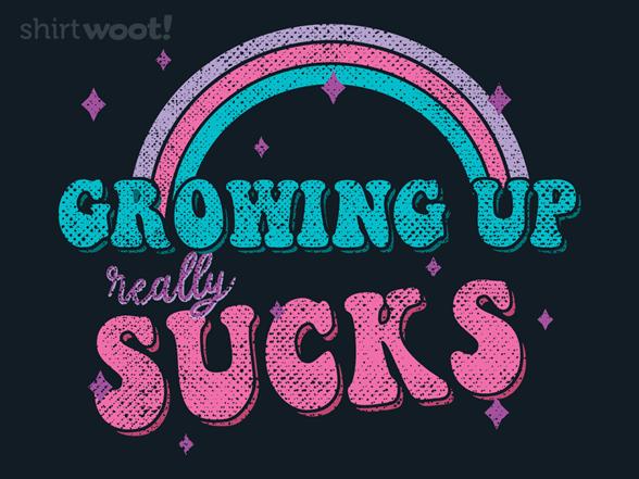 Woot!: Growing Up Sucks