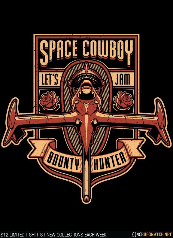 Once Upon a Tee: Just a Humble Bounty Hunter