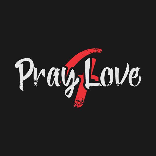 TeePublic: pray for love merch