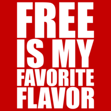 Textual Tees: Free Is My Favorite Flavor