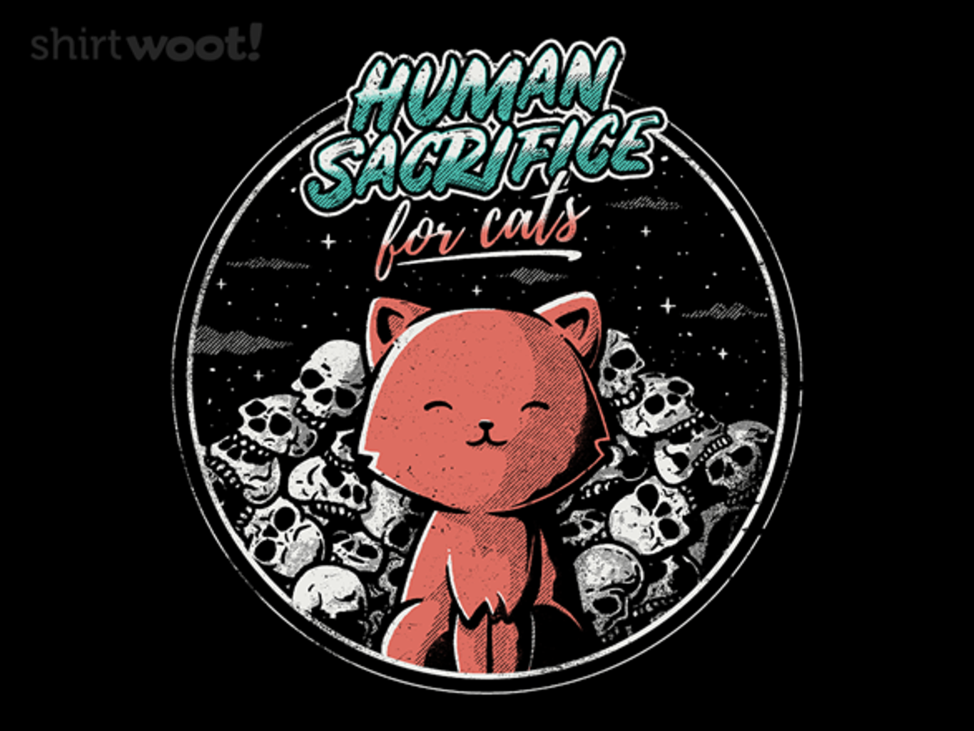 Woot!: Human Sacrifice - For Cats