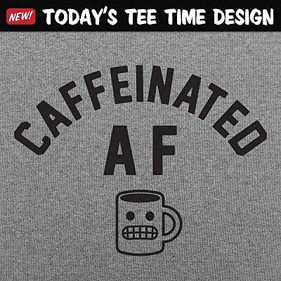 6 Dollar Shirts: Caffeinated AF