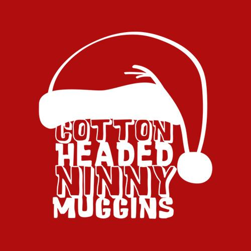 Five Finger Tees: Cotton Headed Ninny Muggins T-Shirt