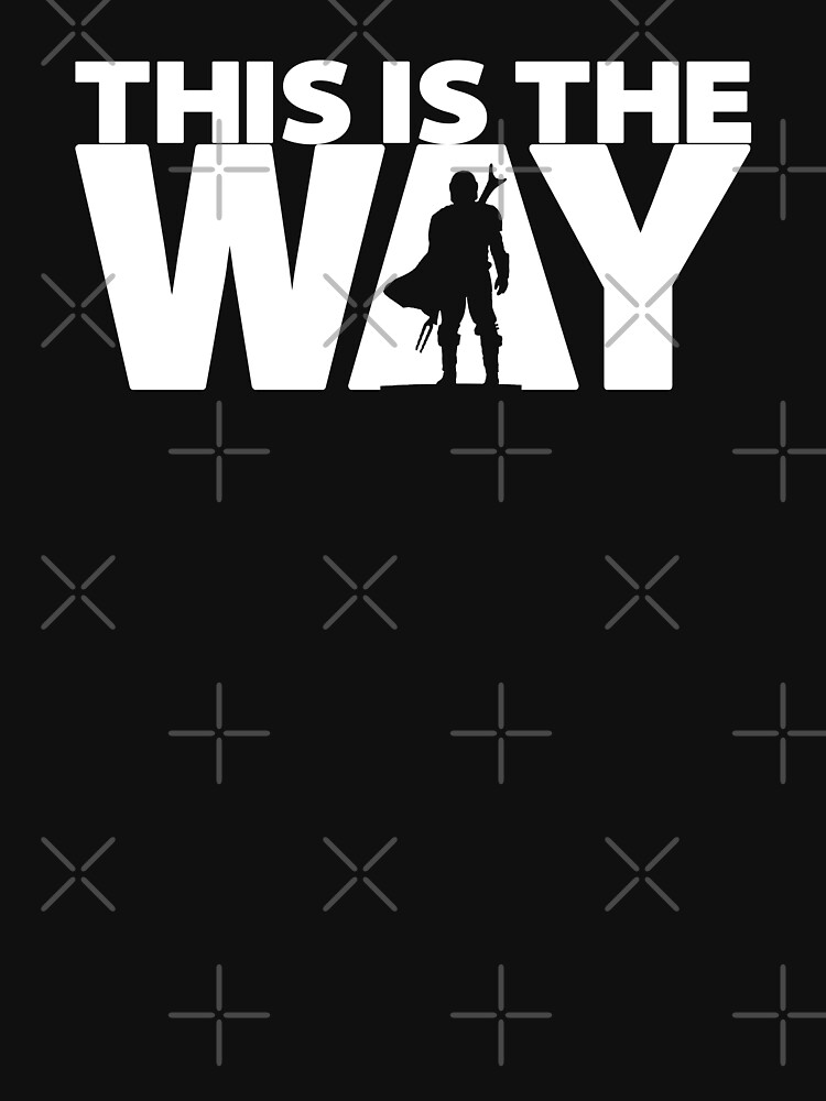RedBubble: This Is The Way | Geekdom Series | DopeyArt