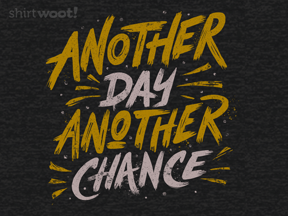 Woot!: Another Day Another Chance